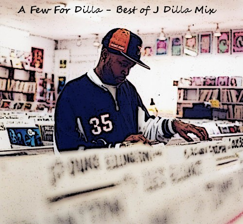 (Image: A Few For Dilla - A Best Of J Dilla Mix for Thirty Three Jones)